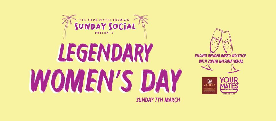 IWD 2021 - Your Mates - Legendary Women's Day - Sunshine Coast @ Your Mates Brewing Company