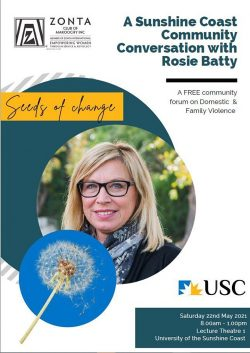 Seeds of Change: A Sunshine Coast Community Forum with Rosie Batty @ University of the Sunshine Coast. Lecture Theatre 1, Level 1, Building K